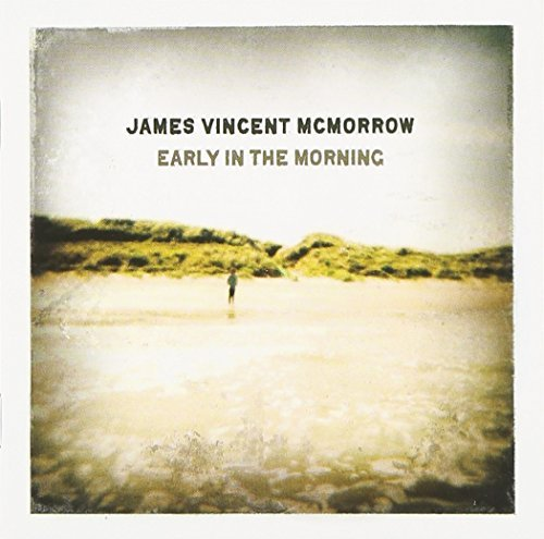 James Vincent Mcmorrow Early In The Morning