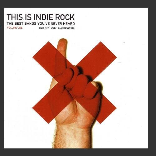 This Is Indie Rock Vol. 1 Best Bands You've Never Lakota Leaving Rouge Kidcrash