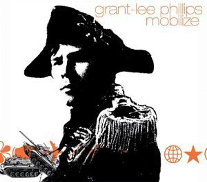 Grant Lee Phillips Mobilize