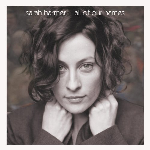Sarah Harmer All Of Our Names