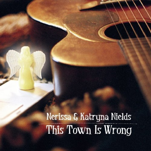 Nerissa Nields This Town Is Wrong