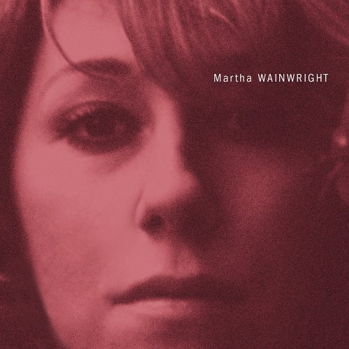 Martha Wainwright Martha Wainwright Explicit Version