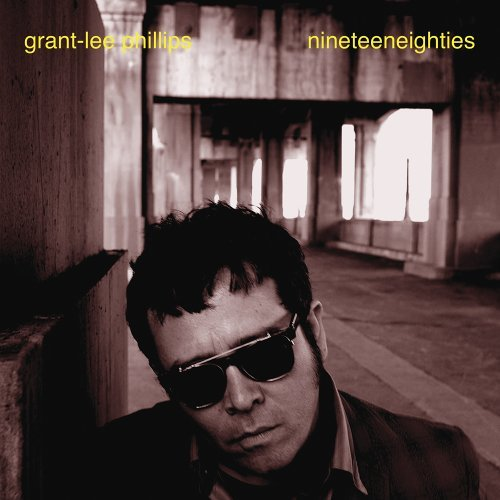 Grant Lee Phillips Nineteeneighties
