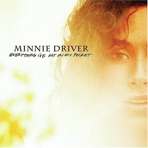 Minnie Driver Everything I've Got In My Pock