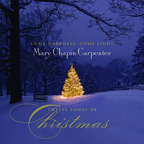 Mary Chapin Carpenter Come Darkness Come Light Twelv