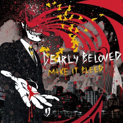 Dearly Beloved Make It Bleed Explicit Version