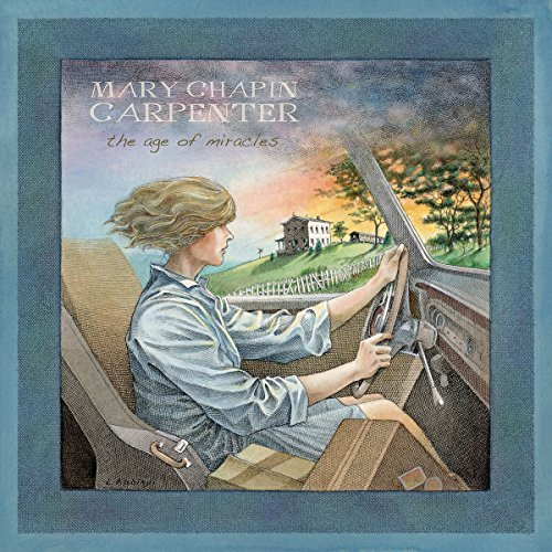 Mary Chapin Carpenter Age Of Miracles
