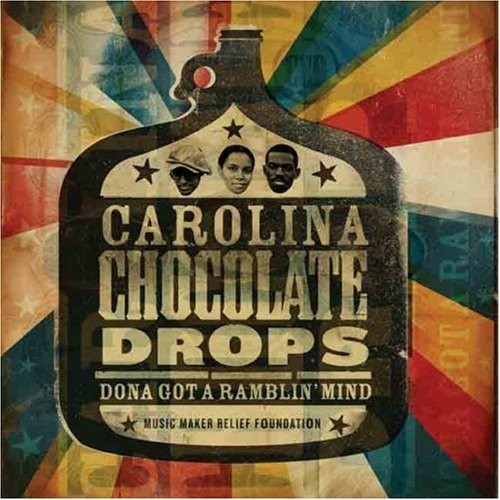 Carolina Chocolate Drops Dona Got A Ramblin' Mind
