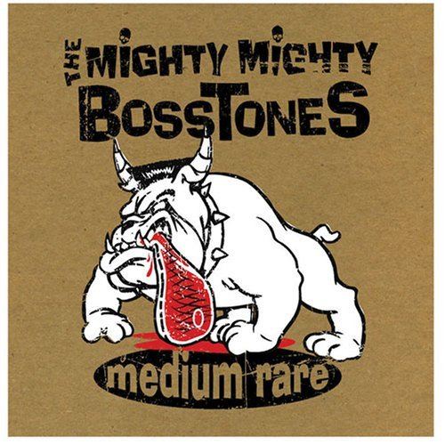 Mighty Mighty Bosstones Medium Rare