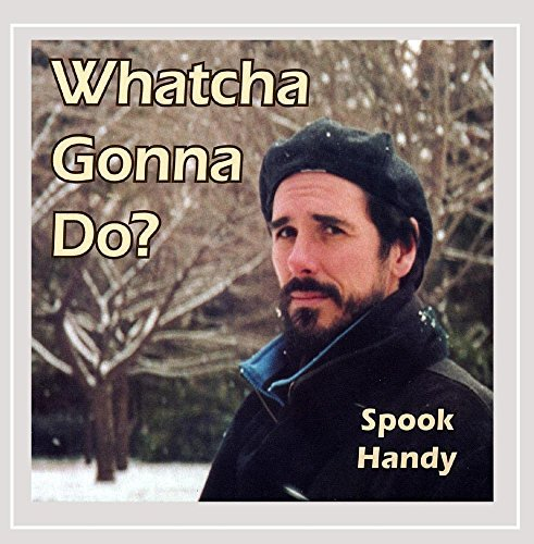 Spook Handy Whatcha Gonna Do?