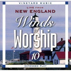 Winds Of Worship Vol. 10 Live From New England