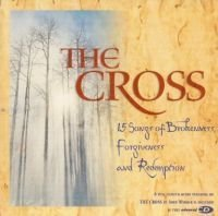 Why We Worship Cross 15 Songs Of Brokenness Forgivess & Redemption