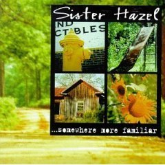 Sister Hazel Somewhere More Familiar