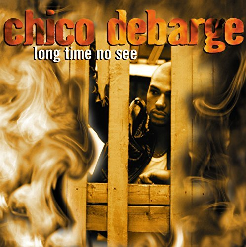 Chico Debarge Long Time No See