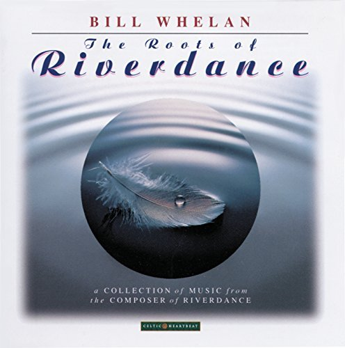 Bill Whelan Roots Of Riverdance