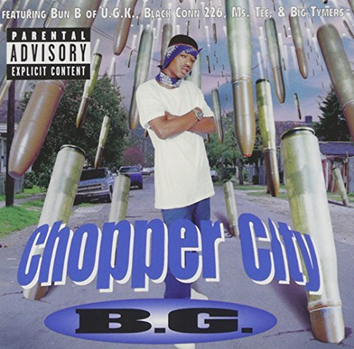 B.G. Chopper City Explicit Version