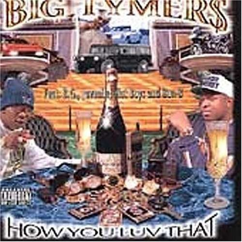 Big Tymers Vol. 2 How You Love That Explicit Version