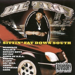 Lil' Troy Sittin' Fat Down South Explicit Version