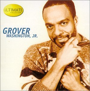 Grover Jr. Washington Ultimate Collection Ultimate Collection