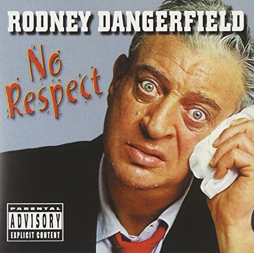 Rodney Dangerfield No Respect Explicit Version