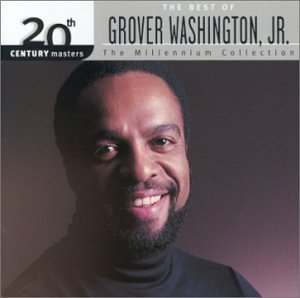 Grover Washington Jr. Millennium Collection 20th Century Masters Millennium Collection