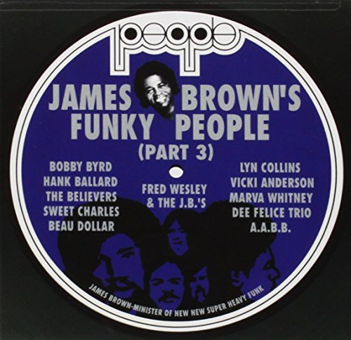 James Brown Vol. 3 Funky People Feat. Wesley J.B.'s Byrd Funky People