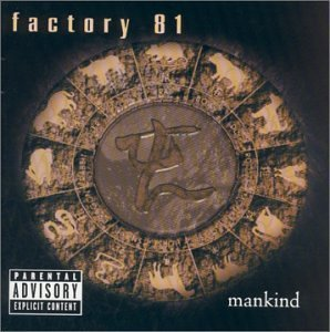 Factory 81 Mankind Explicit Version Enhanced CD