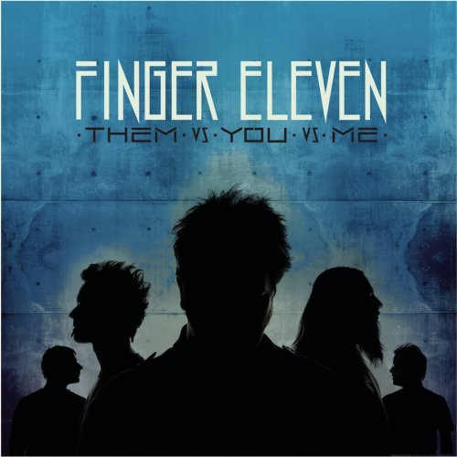 Finger Eleven Them Vs. You Vs. Me