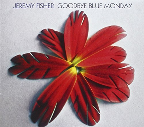 Jeremy Fisher Goodbye Blue Monday