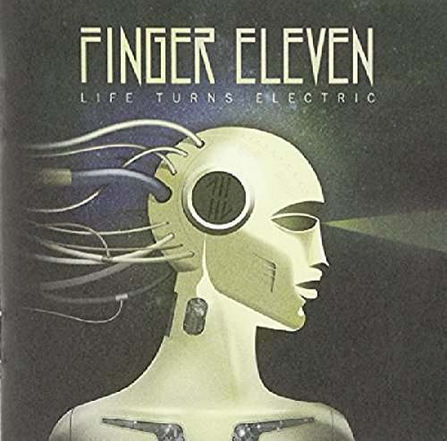 Finger Eleven Life Turns Electric