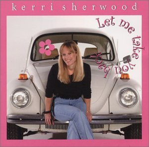 Kerri Sherwood Vol. 1 Let Me Take You Back