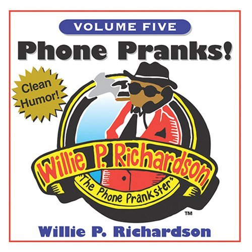 Willie P. Richardson Vol. 5 Phone Pranks