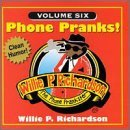 Willie P. Richardson Vol. 6 Phone Pranks