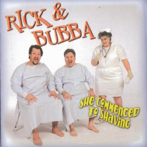 Rick & Bubba She Commenced To Shaving