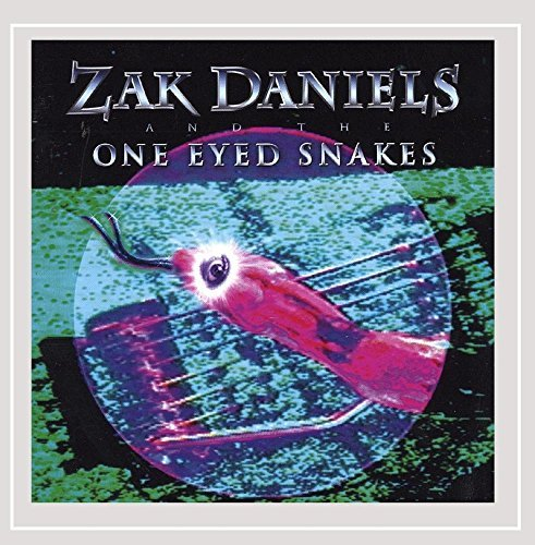 Zak Daniels & The One Eyed Snakes Zak Daniels & One Eyed Snakes