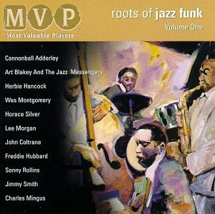 Roots Of Jazz Funk Vol. 1 Roots Of Jazz Funk Blakely Hancock Adderley Roots Of Jazz Funk