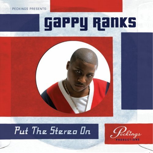 Gappy Ranks Put The Stereo On