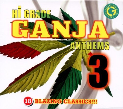 Hi Grade Ganja Anthems Vol. 3 Hi Grade Ganja Anthems
