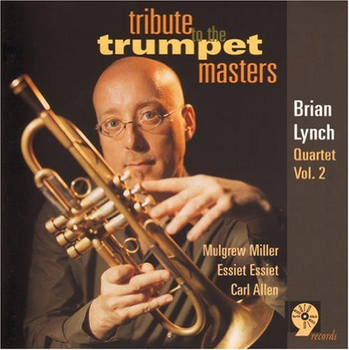 Brian Lynch Tribute To The Trumpet Masters