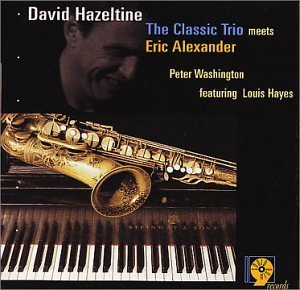 David Hazeltine Classic Trio Meets Eric Alexan Feat. Hayes Washington