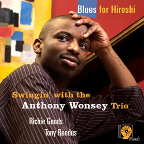 Anthony Wonsey Blues For Hiroshi