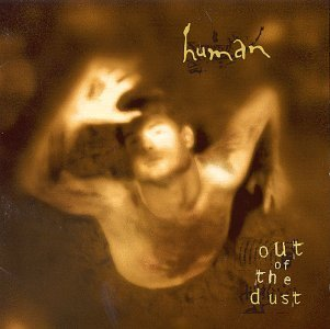 Human Out Of The Dust