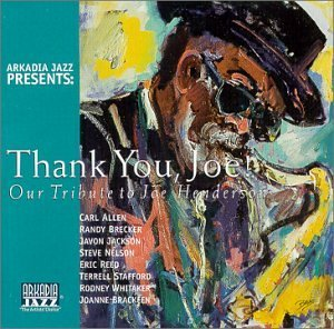 Arkadia Jazz All Stars Thank You Joe Tribute To Joe H T T Joe Henderson