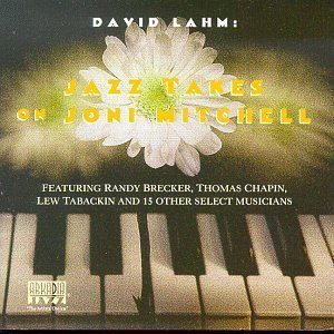 David Lahm Jazz Takes On Joni Mitchell