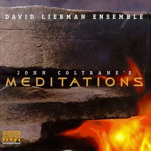 David Liebman John Coltrane's Meditations