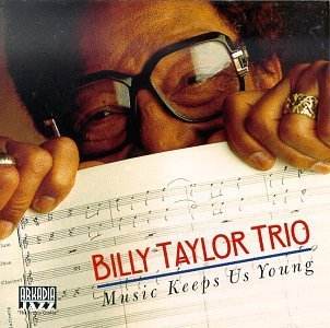 Taylor Billy Trio Music Keeps Us Young
