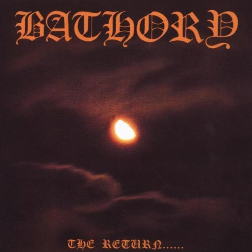 Bathory Return Of Darkness & Evil