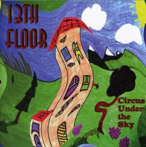 Thirteenth Floor Circus Under The Sky