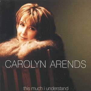Carolyn Arends This Much I Understand