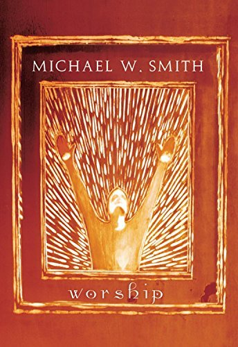 Michael W. Smith Worship Worship